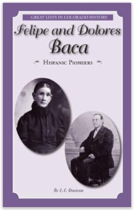 Felipe and Dolores Baca Bio by E. E. Duncan