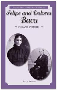 Felipe and Dolores Baca Bio by E. E. Duncan